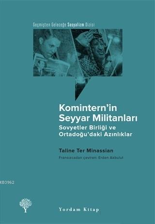Komintern'in Seyyar Militanları; Sovyetler Birliği ve Ortadoğu'daki Azınlıklar