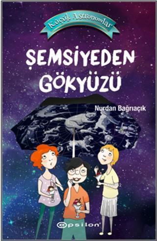 Küçük Astronomlar 2 - Şemsiyeden Gökyüzü