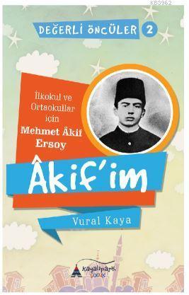 Akif'im; İlkokul ve Ortaokular İçin Mehmet Akif Ersoy