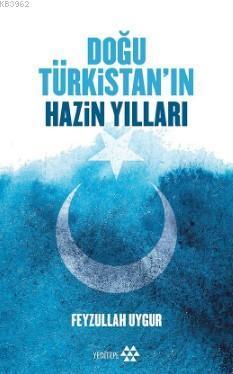 Dogu Türkistan Hazin Yılları