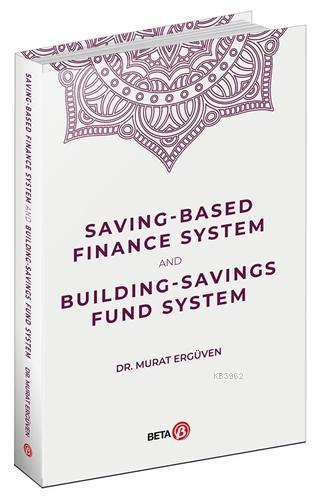 Saving-Based Finance System and Building-Savings Fund System