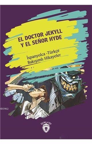 El Doctor Jekyll Y El Senor Hyde - Dr. Jekyll ve Bay Hyde; El Doctor Jekyll Y El Senor Hyde - Dr. Jekyll ve Bay Hyde