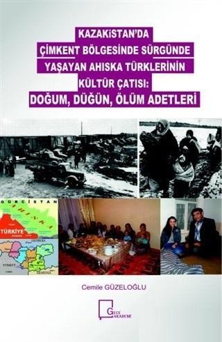 Kazakistan'da Çimkent Bölgesinde Sürgünde Yaşayan Ahıska Türklerinin Kültür Çatısı; Doğum, Düğün, Ölüm Adetleri