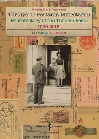 Türkiye'de Postanın Mikrotarihi - Microhistory of the Turkish Posts; 1920-2015