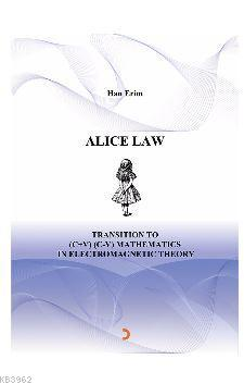 ALICE LAW Transition to (C+V) (C-V) Mathematics in Electromagnetic Theory