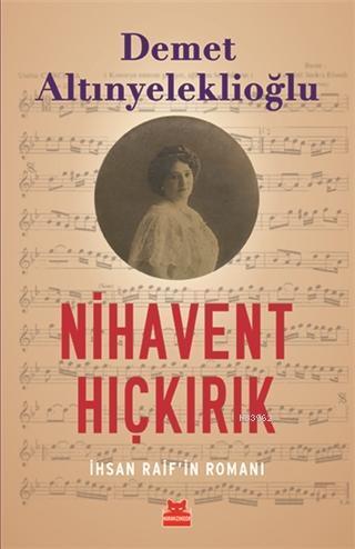 Nihavent Hıçkırık; İhsan Raif'in Romanı