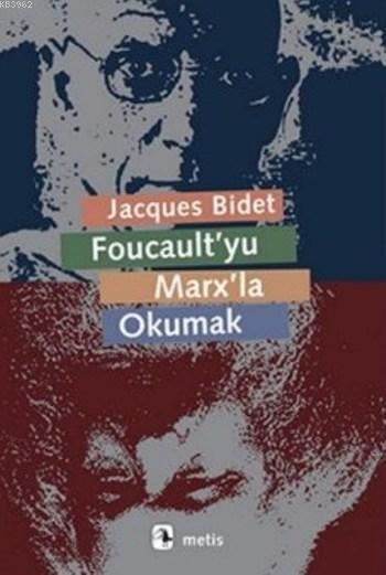 Foucaultyu Marxla Okumak