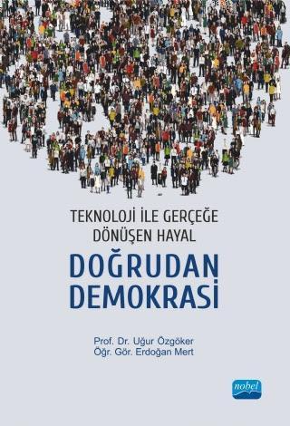 Teknoloji ile Gerçeğe Dönüşen Hayal - Doğrudan Demokrasi