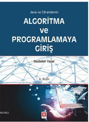 Algoritma ve Programlamaya Giriş; Java ve C# Anlatımlı