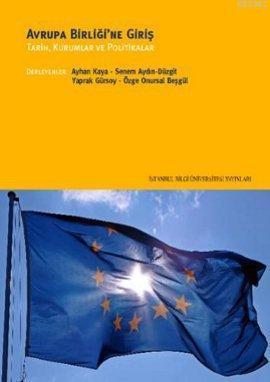 Avrupa Birliği'ne Giriş; Tarih, Kurumlar ve Politikalar