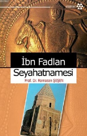 İbn Fadlan Seyhatnamesi