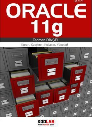 Oracle 11g; Kurun, Çalıştırın, Kullanın, Yönetin!