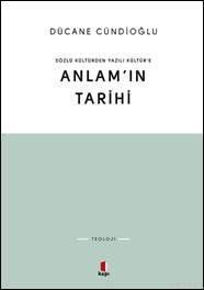 Sözlü Kültürden Yazılı Kültüre  Anlamın Tarihi