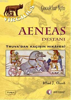 Aeneas Destanı; Truvadan Kaçışın Hikayesi