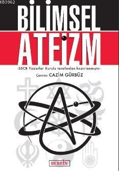 Bilimsel Ateizm; -SSCB Yazarlar Kurulu tarafından hazırlanmıştır -
