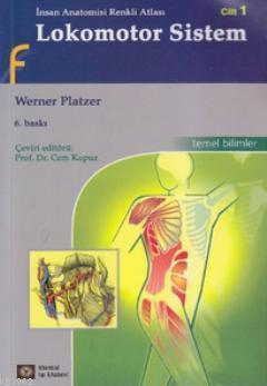 Lokomotor Sistem Cilt 1; İnsan Anatomisi Renkli Atlası