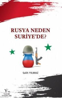Rusya Neden Suriye'de ?