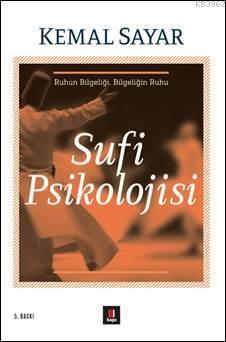 Sufi Psikolojisi; Ruhun Bilgeliği Bilgeliğin Ruhu