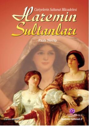 Haremin Sultanları; Cariyelerin Saltanat Mücadelesi
