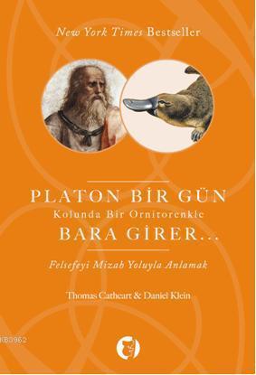 Platon Bir Gün Kolunda Bir Ornitorenkle Bara Girer; Felsefeyi Mizah Yoluyla Anlamak