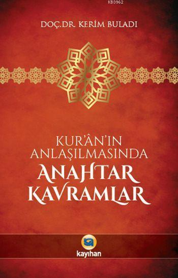 Kur'ân'ın Anlaşılmasında Anahtar Kavramlar