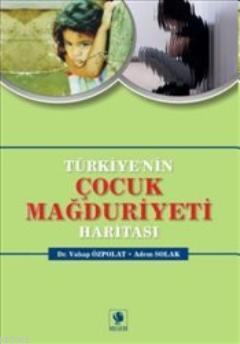 Türkiye'nin Çocuk Mağduriyeti Haritası