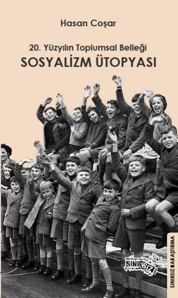 Sosyalizm Ütopyası; 20. Yüzyılın Toplumsal Belleği