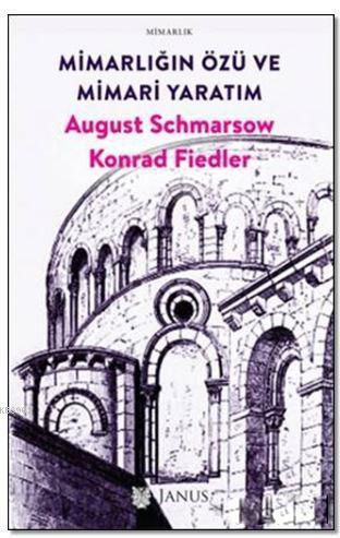 Mimarlığın Özü ve Mimari Yaratım; August Schmarsow Konrad Fiedler