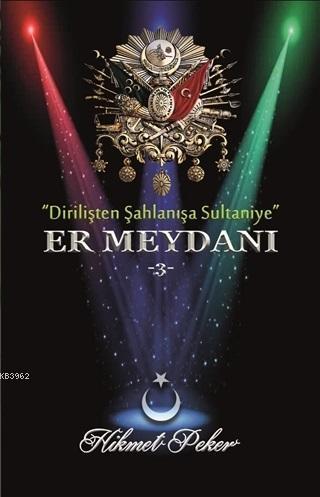 Er Meydanı 3 / Gönülden Damlalar (Tek Kitap) Dirilişten Şahlanışa Sultaniye
