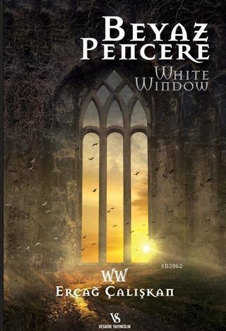 Beyaz Pencere; White Window