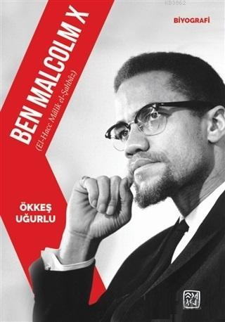 Ben Malcolm X El-Hacc Malik El-Şahbaz