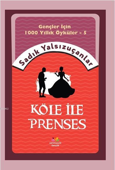 Köle ile Prenses; Gençler İçin Bin Yıllık Öyküler-5