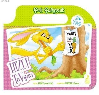 Hızlı Tavşan - Çok Çalışmak Çantalı Masallar