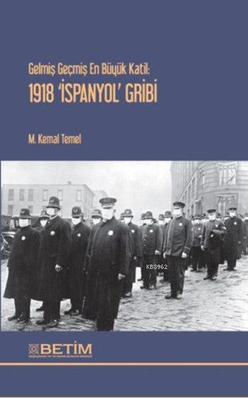 Gelmiş Geçmiş En Büyük Katil: 1918 'İspanyol' Gribi