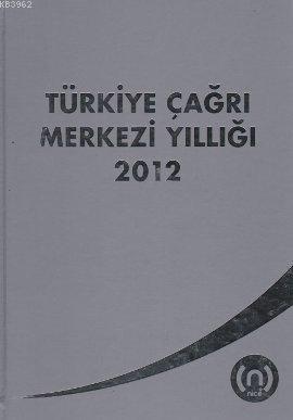 Türkiye Çağrı Merkezi Yıllığı 2012