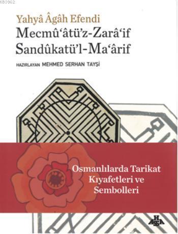 Osmanlılarda Tarikat Kıyafetleri ve Sembolleri; Mecmuatüz-Zaraif Sandukatül-Maarif