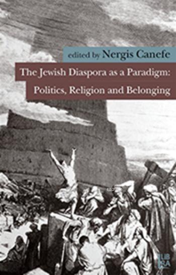 The Jewish Diaspora as a Paradigm; Politics Religion and Belonging