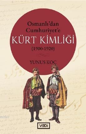 Osmanlı'dan Cumhuriyet'e Kürt Kimliği (1900-1920)