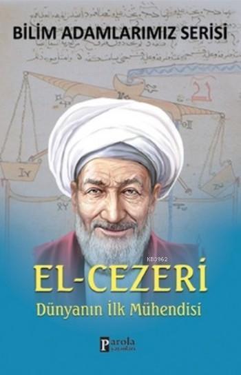 El-Cezeri; Dünyanın İlk Mühendisi