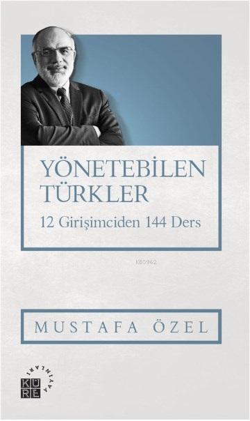 Yönetebilen Türkler; 12 Girişimciden 144 Ders