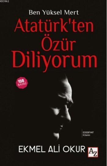 Atatürk'ten Özür Diliyorum; Ben Yüksel Mert