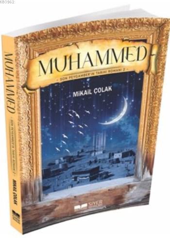 Muhammed (sav) Son Peygamber'in Tarihi Romanı 2