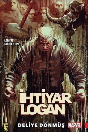 İhtiyar Logan 1: Deliye Dönmüş