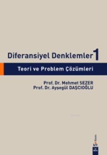 Diferansiyel Denklemler 1; Teori ve Problem Çözümleri