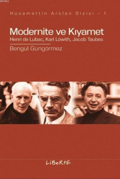 Modernite ve Kıyamet; Henri de Lubac, Karl Lowith, Jacob Taubes
