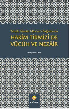 Hakîm Tirmizî'de Vücûh Ve Nezâir; Tahsîlu Nezâiri'l-Kur'an'ı Bağlamında