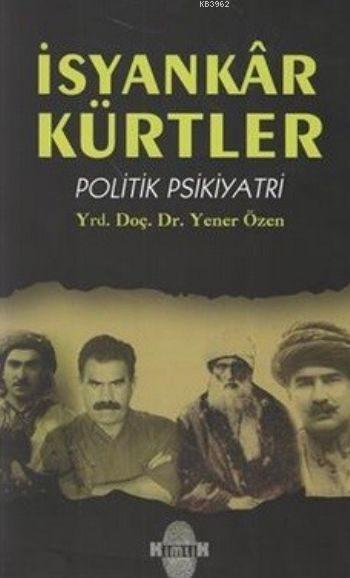İsyankar Kürtler; Politik Psikiyatri
