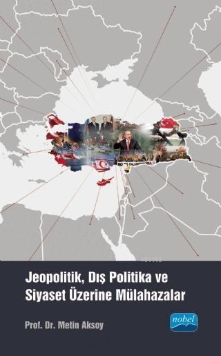 Jeopolitik, Dış Politika ve Siyaset Üzerine Mülahazalar