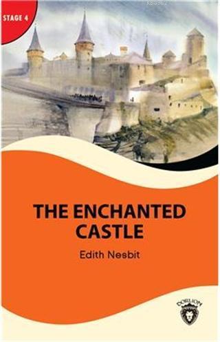 The Enchanted Castle - Stage 4; Alıştırma ve Sözlük İlaveli
