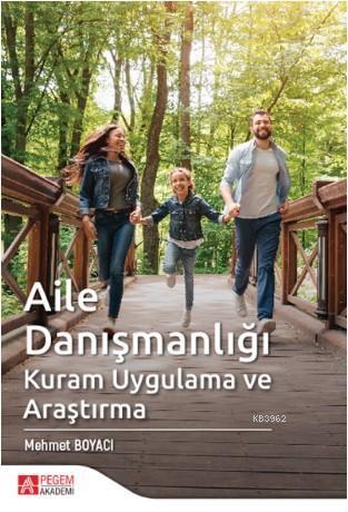 Aile Danışmanlığı Kuram Uygulama ve Araştırma